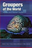 Groupers of the World, Matthew T. Craig and Yvonne J. Sadovy de Mitcheson, 1466506024