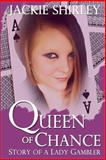 The Queen of Chance, Jackie Shirley, 1499276028