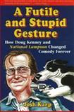 A Futile and Stupid Gesture, Josh Karp, 1556526024