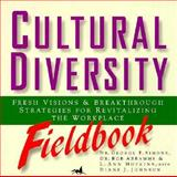 Cultural Diversity Fieldbook : Fresh Visions and Breakthrough Strategies for Revitalizing the U. S. Workplace, , 1560796022