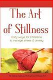 The Art of Stillness - Createspace, Anderson, 1940576024