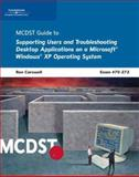 MCDST 70-272 : Supporting Users and Troubleshooting Desktop Applications on a Microsoft Windows XP Operating System, Course Technology Develop Staff, 0619216026