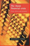 The Asian Financial Crisis : New International Financial Architecture:Crisis, Reform and Recovery, Sharma, Shalendra D. and Sharma, Shalendra, 0719066026