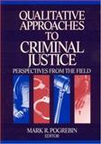 Qualitative Approaches to Criminal Justice : Perspectives from the Field, , 076192602X