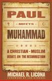 Paul Meets Muhammad, Michael R. Licona, 0801066026