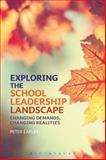 Exploring the School Leadership Landscape : Changing Demands, Changing Realities, Earley, Peter and Higham, Rob, 1472506022
