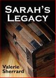 Sarah's Legacy, Valerie Sherrard, 155002602X