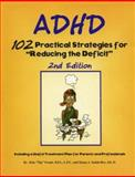 ADHD : 102 Practical Strategies for Reducing the Deficit, Frank, Kim T. and Smith-Rex, Susan J., 1889636029