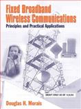 Fixed Broadband Wireless Communications : Principles and Practical Applications, Morais, Douglas H., 0132886022