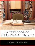 A Text-Book of Inorganic Chemistry, George Samuel Newth, 1143366026