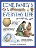 Home, Family and Everyday Life Through the Ages, John Haywood, 1844766020