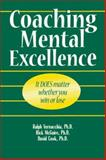 Coaching Mental Excellence : It Does Matter Whether You Win or Lose..., Vernacchia, Ralph A. and Mcguire, Rick, 188634602X