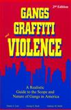Gangs Graffiti and Violence : A Realistic Guide to the Scope and Nature of Gangs in America, Rush, George E. and Smith, Anthony M., 1928916023