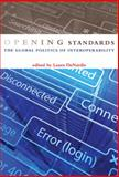Opening Standards : The Global Politics of Interoperability, Denardis, Samantha, 0262016028