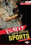 Deadly Hard-Hitting Sports, Jeff Savage, 1467706027