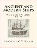 Ancient and Modern Ships, George Holmes, 1491226021
