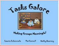 Tasks Galore Making Groups Meaningful, Eckenrode, Laurie and Fennell, Pat, 1934226025