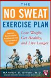 The No Sweat Exercise Plan, Harvey Simon, 007148602X