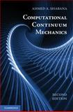 Computational Continuum Mechanics, Shabana, Ahmed A., 1107016029
