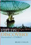 Fields of Discovery : Australia's CSIRO, Collis, Brad, 1865086029