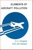 Elements of Aircraft Pollution, Ruijgrok, G. J. J. and Van Paassen, D. M., 9040726027