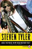 Does the Noise in My Head Bother You?, Steven Tyler, 0061886025