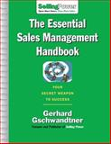 The Essential Sales Management Handbook : Your Secret Weapon to Success, Gschwandtner, Gerhard, 0071476024