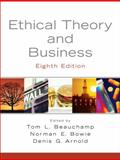 Ethical Theory and Business, Bowie, Norman E. and Arnold, Denis, 0136126022