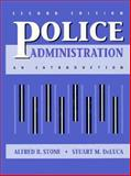 Police Administration : An Introduction, Stone, Alfred R. and DeLuca, Stuart M., 0136816029
