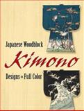 Japanese Woodblock Kimono Designs in Full Color, Dover, 0486456021