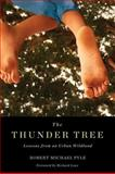 The Thunder Tree, Robert Michael Pyle and Richard Louv, 0870716026
