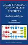 Multi-Standard CMOS Wireless Receivers: Analysis and Design, Xiaopeng Li, Xiaopeng and Ismail, Mohammed, 1475776020