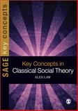 Key Concepts in Classical Social Theory, Law, Alex, 1847876021