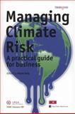 Managing Climate Risk : A Practical Guide for Business, Adam Jolly Staff, 1854186027
