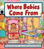 Where Babies Come From, Rosemary Stones, 0140386025