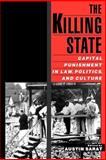 The Killing State : Capital Punishment in Law, Politics, and Culture, , 0195146026