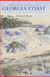 Life Traces of the Georgia Coast : Revealing the Unseen Lives of Plants and Animals, Martin, Anthony J., 0253006023