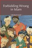 Forbidding Wrong in Islam : An Introduction, Cook, Michael, 0521536022