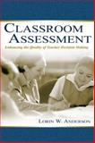 Classroom Assessment : Enhancing the Quality of Teacher Decision Making, Anderson, Lorin W., 0805836020