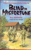 Blind to Misfortune : A Story of Great Courage in the Face of Adversity, Griffiths, Bill, 0850526027