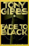 Fade to Black, Tony Gibbs, 0892966025