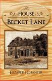 The House on Becket Lane, Elizabeth Chanter, 1462036023