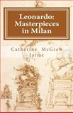Leonardo: Masterpieces in Milan, Catherine Jaime, 1463576021