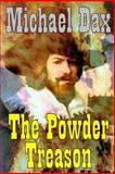 The Powder Treason, Michael Dax, 1482076020