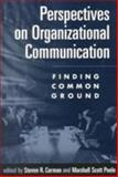 Perspectives on Organizational Communication : Finding Common Ground, , 1572306025