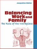 Balancing Work and Family : The Role of the Workplace, Wallen, Jacqueline, 0205336027