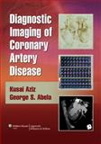 Diagnostic Imaging of Coronary Artery Disease, , 0781766028