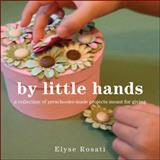 By Little Hands, Elyse Rosati, 1425186025