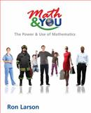 Math and YOU : The Power and Use of Mathematics, Larson, Ron, 1608406024