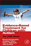 Evidence-Based Treatment for Children with Autism : The CARD Model, Granpeesheh, Doreen and Tarbox, Jonathan, 0124116035